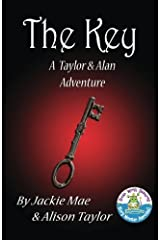 The Key: A Taylor and Alan Adventure (Volume 2) Paperback