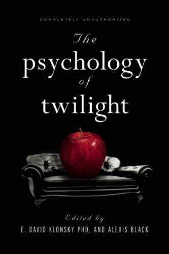The Psychology of Twilight (Smart Pop)