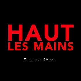 Amazon.com: Haut les mains (feat. Blaaz): Willy Baby: MP3