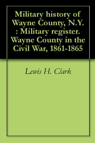 military-history-of-wayne-county-ny-military-register-wayne-county-in-the-civil-war-1861-1865