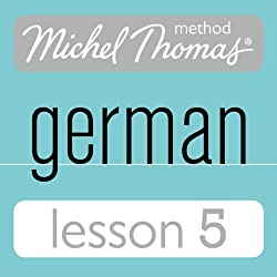 Michel Thomas Beginner German, Lesson 5