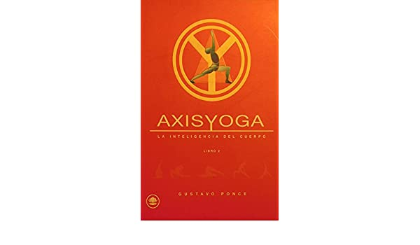 Axis Yoga (Spanish Edition) - Kindle edition by Gustavo ...