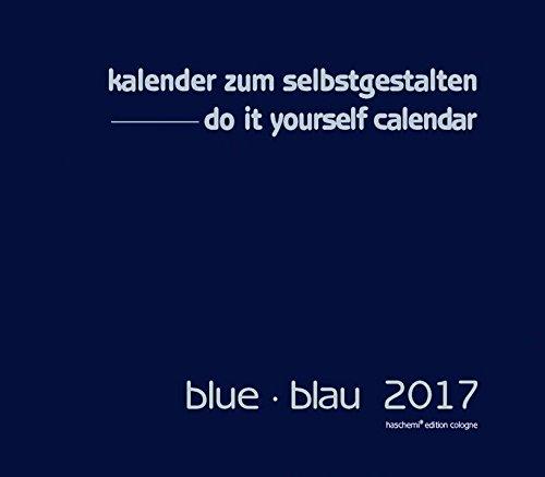 Blue - Blau Blankokalender zum Selbstgestalten 2016- Do it yourself-XL Format 50x42cm