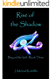 Rise of the Shadow (Beyond the Veil Book 3)