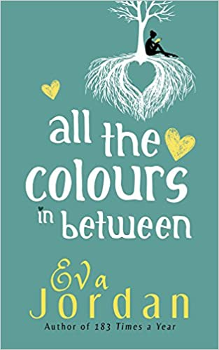 All The Colours In Between: Eva Jordan: 9781911583288: Amazon com: Books