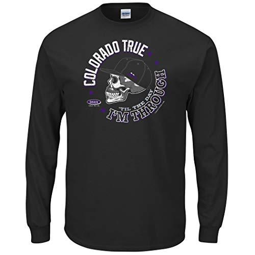 Colorado Baseball Fans. Colorado Through 'til The Day I'm Through Black T-Shirt (Sm-5x) (Long Sleeve, X-Large)