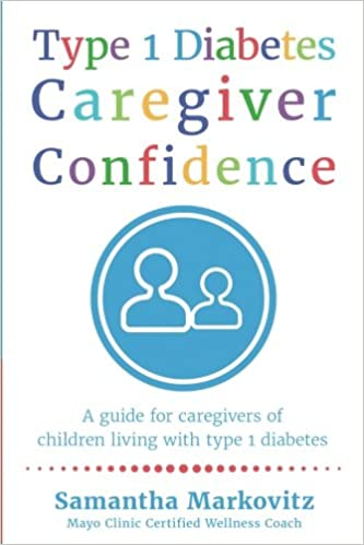 Type 1 Diabetes Caregiver Confidence A Guide For Caregivers Of