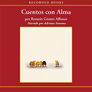 Cuentos con alma [(Stories with Soul) Texto Completo] Audiobook