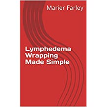 Lymphedema Wrapping Made Simple