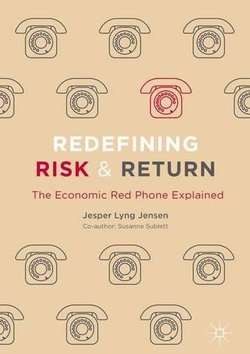 Redefining Risk & Return: The Economic Red Phone Explained