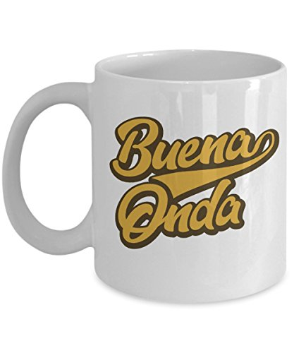 Buena Onda Cool Coffee & Tea Gift Mug for Spanish Speaking People, Mexican and Hispanic Women by Mexican Style Stuff, Party Supplies and Spanish Theme Gifts for Women Who Have Hispanic Culture
