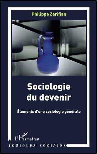 Livres Sociologie du Devenir : Eléments d'une Sociologie générale pdf, epub