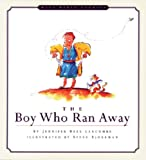 The Boy Who Ran Away, Jennifer Rees Larcombe, 1581340532