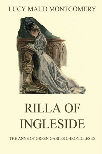 Rilla of Ingleside (The Anne of Green Gables Chronicles) (Volume 8) -  Lucy Maud Montgomery, Paperback