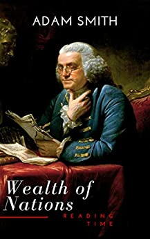 Wealth of Nations by [Smith, Adam, Reading Time]