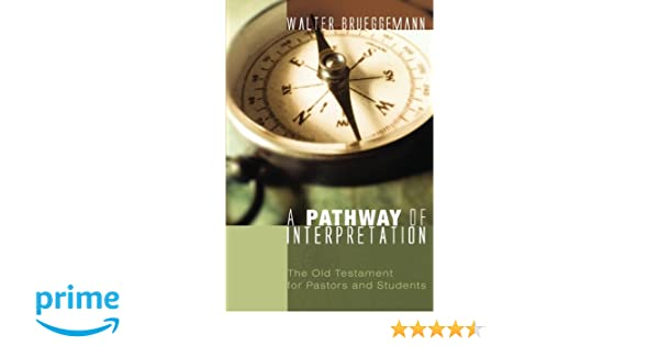 A Pathway of Interpretation: The Old Testament for Pastors and Students
