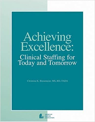Book Achieving Excellence: Clinical Staffing for Today and Tomorrow by Christina Biesemeier (2004-08-03)