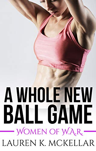 A Whole New Ball Game by Lauren K McKellar
