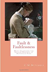 Fault and Faultlessness: Mary Crawford the Second Heroine of Mansfield Park (Mansfield Park Adventures) (Volume 4) Paperback