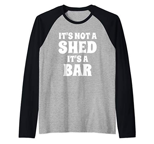 Funny It's Not a Shed It's a Bar Man Cave Design Clothing Raglan Baseball Tee