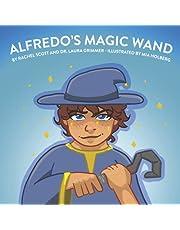 Alfredo's Magic Wand: A Children's Book About Acute Flaccid Myelitis