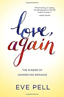 Book Cover: Love, Again: The Wisdom of Unexpected Romance