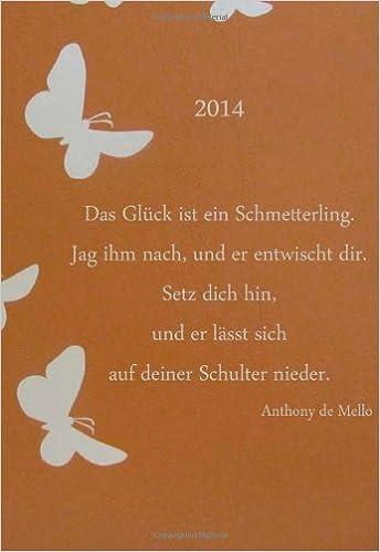 Mini Kalender 2014 - Das Glück ist ein Schmetterling: etwa DIN A6, 1 Woche pro Seite