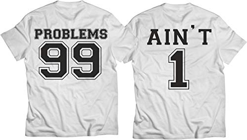 99 Problems Ain't 1 Couples T-Shirt Shirts Funny Costume Party Shirt Set Tshirt Adult Sizes S-3Xl Couple T-shirts set_99 Problems Ain't 1_ ()