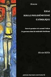 Essai sur le philosémitisme catholique : Entre le premier et le second Concile de Vatican, Un parcours dans la modernité chrétienne