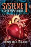 img - for Ph. D. Ccra Dr Moise Bakehe: Systeme Cardiovasculaire I (Paperback - French); 2013 Edition book / textbook / text book
