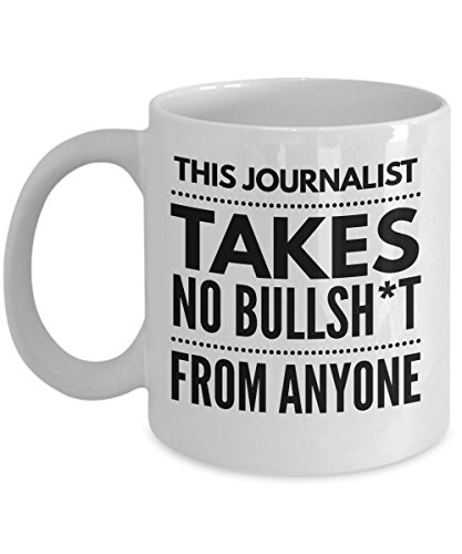 Takes no Bullsht from Anyone Journalist Mug - Cool Coffee Cup