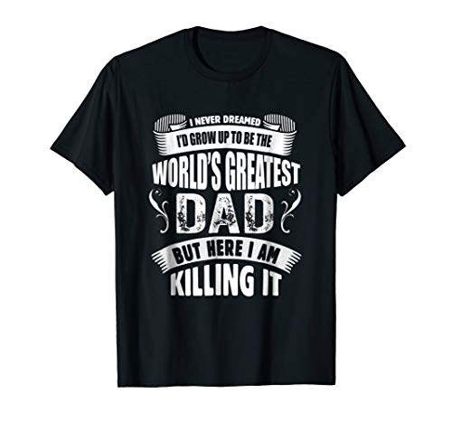 The World's Greatest Dad Tshirt, Father's Day Gift Tee