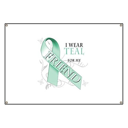 CafePress I Wear Teal For My Friend - Vinyl Banner, 44''x30'' Hanging Sign, Indoor/Outdoor by CafePress