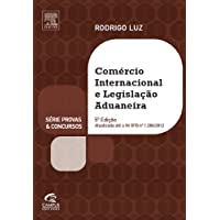 Comércio Internacional e Legislação Aduaneira - Série Provas e Concursos