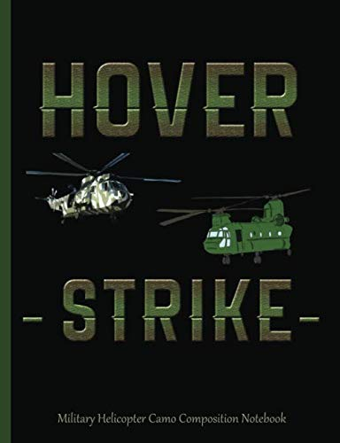 Military Helicopter Camo Composition Notebook: Army Hover Strike College Ruled Book, Lined Paper 100 pages (50 Sheets), 9 3/4 x 7 1/2 inches (Military Notebooks and Journals Vol 13)