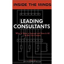 Inside the Minds: Leading Consultants - CEOs from BearingPoint, A.T. Kearney, IBM Consulting & More Share Their Knowledge on the Art of Consulting by Frank Roney