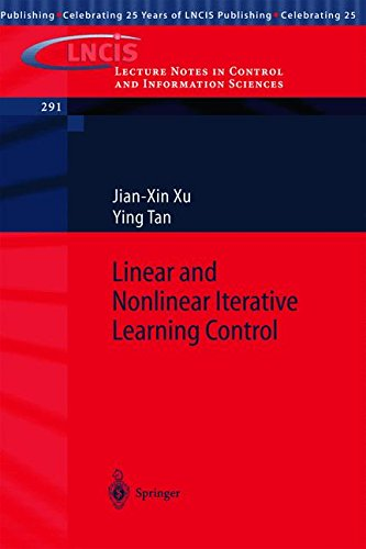 Linear and Nonlinear Iterative Learning Control (Lecture Notes in Control and Information Sciences)