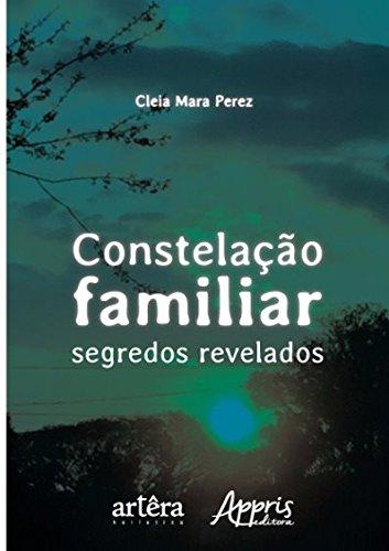 Constelação Familiar. Segredos Revelados