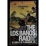The Los Banos Raid, E. M. Flanagan, 0515089400