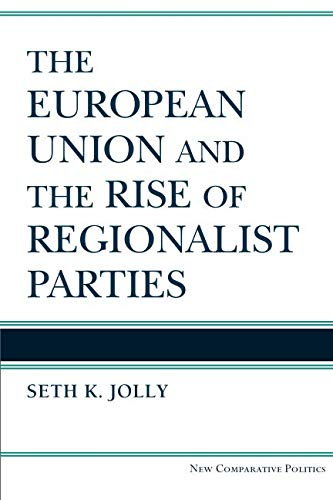 Party America Union City (The European Union and the Rise of Regionalist Parties (New Comparative)