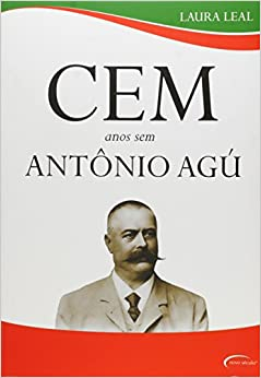 Cem Anos Sem Antonio Agu