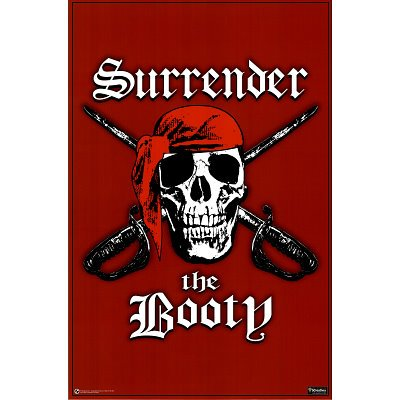 - Surrender The Booty Poster Pirate Skull 23X35 8330
