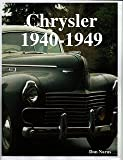 Chrysler 1940-1949 (softbound illustrated history of Chrysler's golden years)