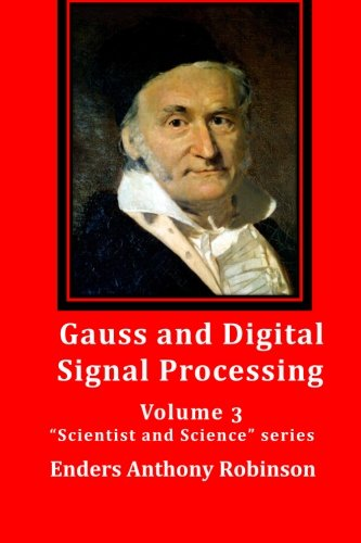 Gauss and Digital Signal Processing: Volume 3