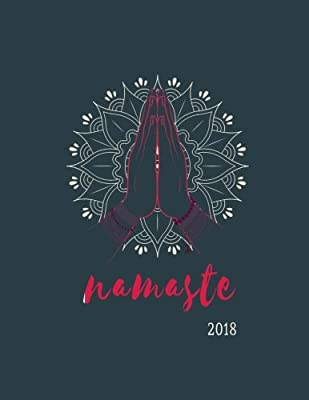 Namaste 2018: Weekly Monthly Planner with Inspirational ...