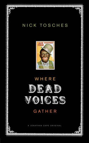 Where Dead Voices Gather by Nick Tosches (29-Aug-2002) Paperback - Where Dead Voices Gather
