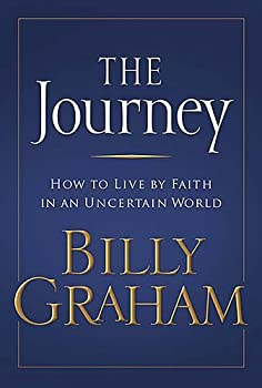 The Journey: Living by Faith in an Uncertain World B00B28YZGO Book Cover