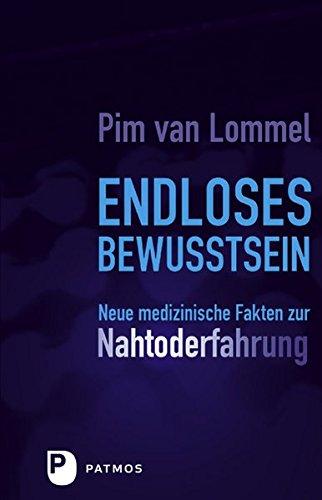 Endloses Bewusstsein - Neue medizinische Fakten zur Nahtoderfahrug