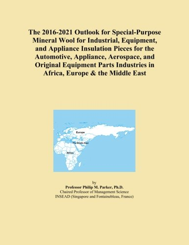 the-2016-2021-outlook-for-special-purpose-mineral-wool-for-industrial-equipment-and-appliance-insula
