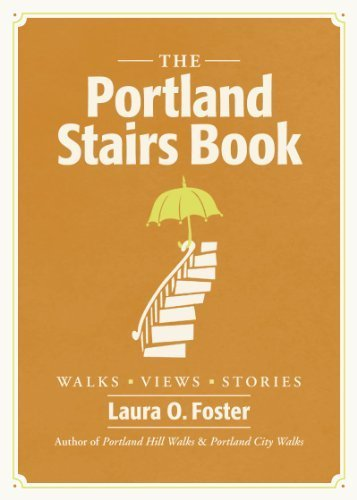The Portland Stairs Book by Laura O. Foster - Mall Shopping Portland